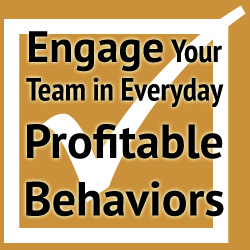 Checklist #2 of 4: Revolution 2 – Engage Your Team in Everyday Profitable Behaviors